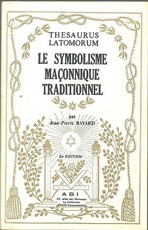 Le symbolisme maçonnique traditionnel: Bayard Jean-Pierre