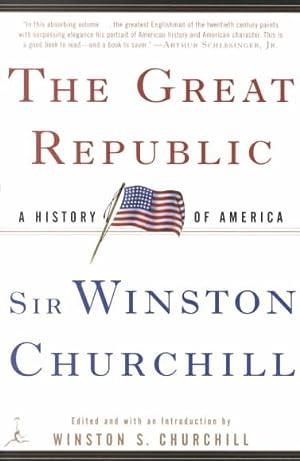 Great Republic : A History of America: Churchill, Winston