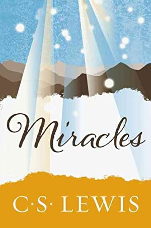 Miracles : A Preliminary Study: Lewis, C. S.