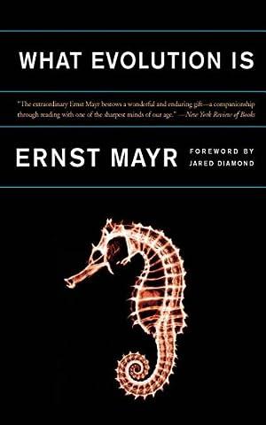 What Evolution Is: Mayr, Ernst; Diamond,