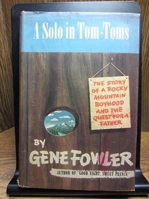 A SOLO IN TOM-TOMS: Fowler, Gene