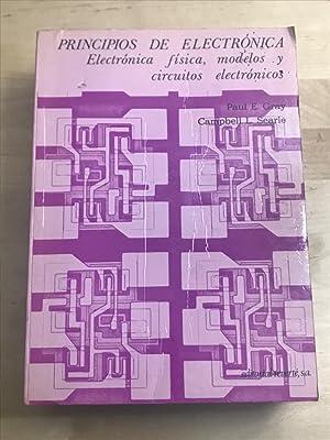 PRINCIPIOS DE ELECTRONICA :Electrónica física, modelos y: Paul E. Gray