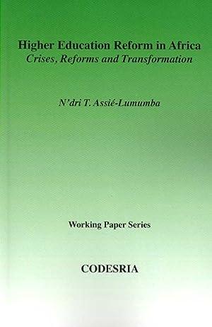 Higher Education in Africa : Crises, Reforms: Assie-Lumumba, N'dri T.;
