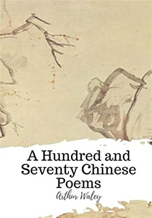 Seller image for A Hundred and Seventy Chinese Poems for sale by GreatBookPrices