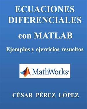 Ecuaciones Diferenciales Con Matlab / Differential Equations: Lopez, Cesar Perez