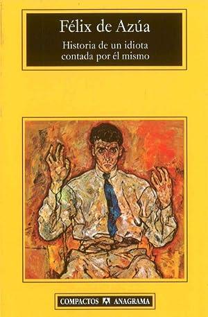 Historia de Un Idiota Contada Por El: Azua, Felix De