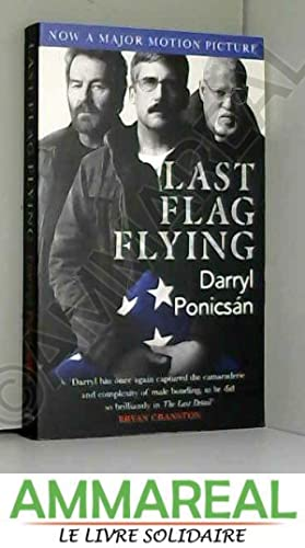 Last Flag Flying: A Novel: Darryl Ponsican