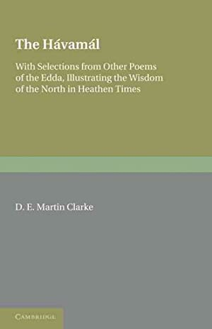 Havamal : With Selections from Other Poems: Clarke, D. E.
