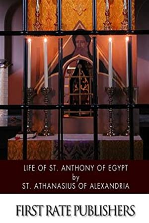 Life of St. Anthony of Egypt: St Athanasius Of