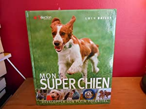 MON SUPER CHIEN DEVELOPPER SON PLEIN POTENTIEL