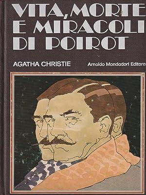 Vita morte e miracoli di Poirot: Christie, Agatha