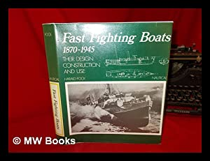 Fast fighting boats, 1870-1945 : their design,: Fock, Harald