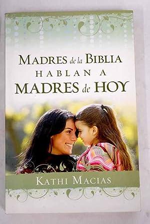 Madres de La Biblia hablan a madres: Macias, Kathi