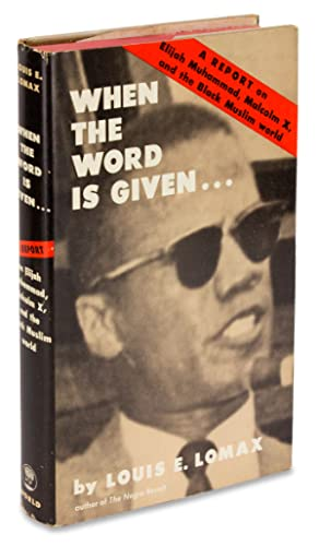 When Word is Given. A Report on: Louis E. Lomax