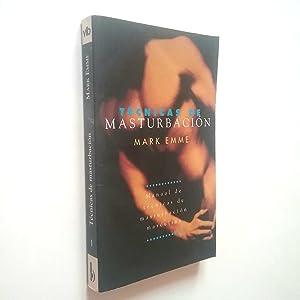 Técnicas de masturbación. Manual de técnicas de: Mark Emme