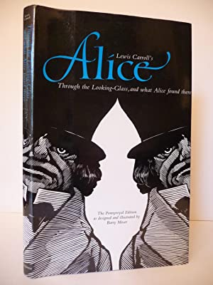 Through the Looking-Glass, and what Alice Found: Carroll, Lewis
