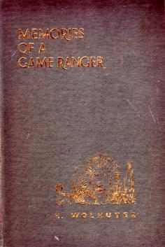 Memories of a Game Ranger: Wolhuter, H.