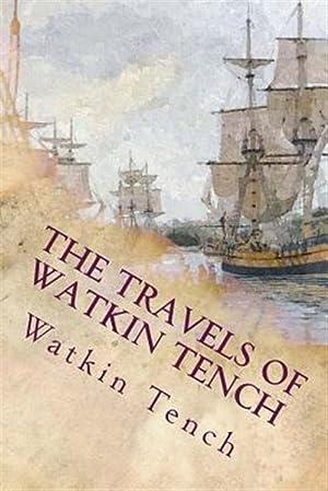 The Travels of Watkin Tench: Botany Bay,: Tench, Watkin