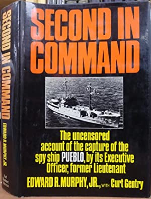 Second in Command: The Uncensored Account of the Capture of the Spy Ship Pueblo