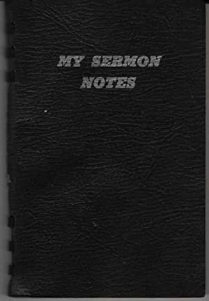 My Sermon-Notes, Outlines of Discourses Delivered at: Spurgeon, C. H.
