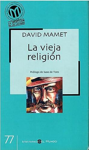 La vieja religion: David Mamet. Prologo