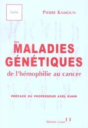 Les maladies génétiques: Kamoun, Pierre