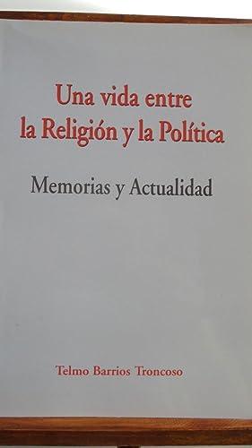 UNA VIDA ENTRE LA RELIGIÓN Y LA: TELMO BARRIOS TRONCOSO