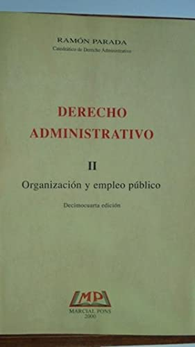 DERECHO ADMINISTRATIVO (II). Organización y Empleo Público: RAMÓN PARADA
