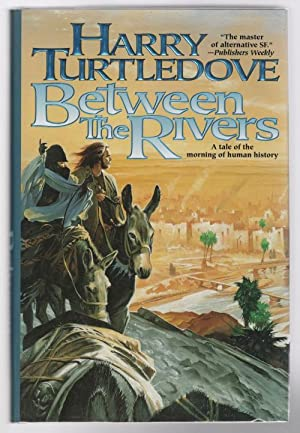 Between the Rivers by Harry Turtledove (First Edition) Signed