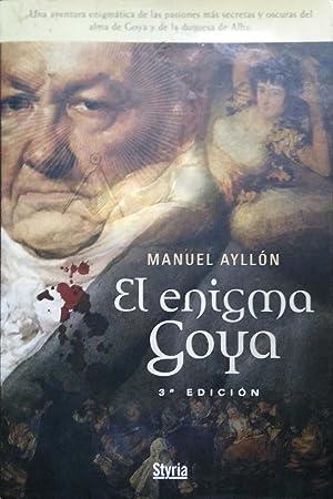 El Enigma Goya (Spanish Edition): AYLLON, MANUEL
