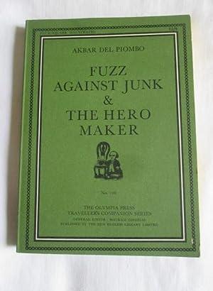 Fuzz against Junk & The Hero Maker: Del Piombo, Akbar