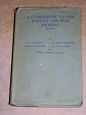 A Companion To The Baptist Church Hymnal: J O Barrett,