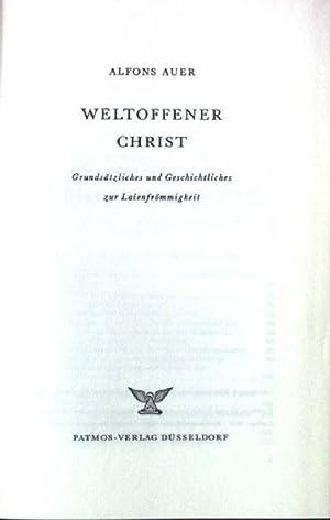 Weltoffener Christ. Grundsätzliches und Geschichtsliches zur Laienfrömmigkeit.: Auer, Alfons: