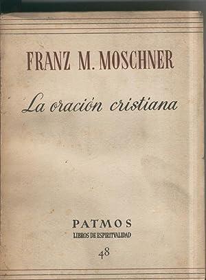 La oracion cristiana: Franz M. Moschner