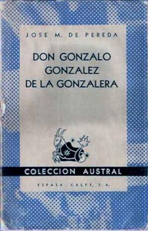Don Gonzalo González de la Gonzalera: Pereda, José M.