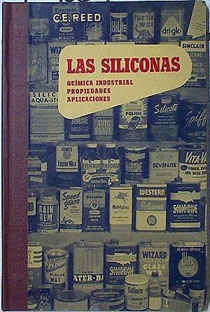 Las siliconas: química industrial, propiedades y aplicaciones,: Reed, C.E.