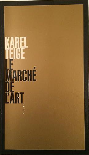 Le Marché de l'Art: Teige Karel