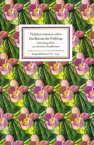 Veilchen träumen schon: Die Blumen des Frühlings.: Martina Hochheimer: