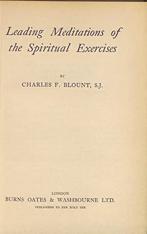 Leading Meditations of the Spiritual Exercises by: Charles F. Blount