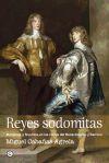 Reyes sodomitas: monarcas y favoritos en las: Cabañas Agrela, Miguel