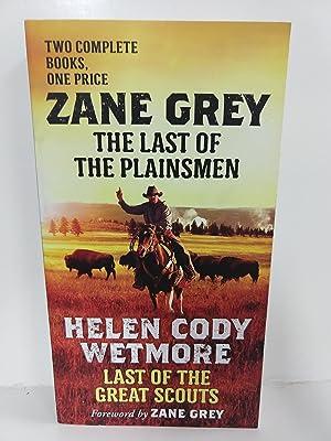 The Last of the Plainsmen and Last: Zane Grey, Helen
