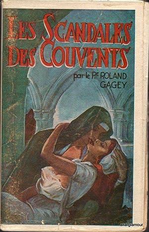 LES SCANDALES DES COUVENTS: Gagey, Roland