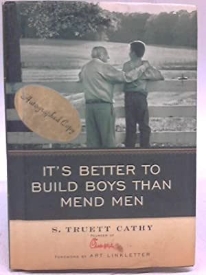 It's Better to Build Boys Than Mend: S Truett Cathy