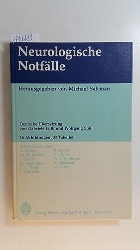 Neurologische Notfälle : mit 33 Tabellen: Salcman, Michael [Hrsg.]