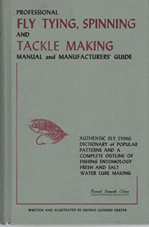 Professional Fly Tying and Tackle Making Manual: George Leonard Herter