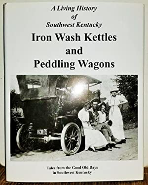 Hometown Memories: Iron Wash Kettles And Peddling: Blair, Todd and