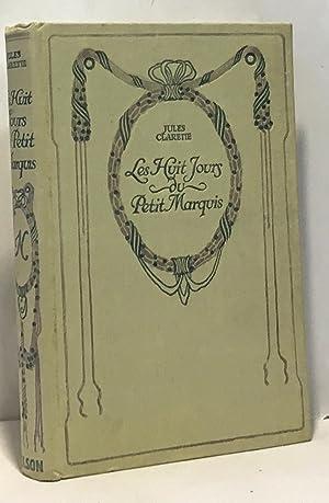Les huits jours du Petit Marquis: Claretie Jules