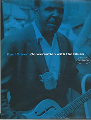 Conversation with the Blues, CD included: Paul Oliver