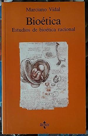 Bioética. Estudios de bioética racional: Marciano Vidal