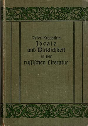 Ideale und Wirklichkeit in der russischen Literatur.: Kropotkin, Peter.